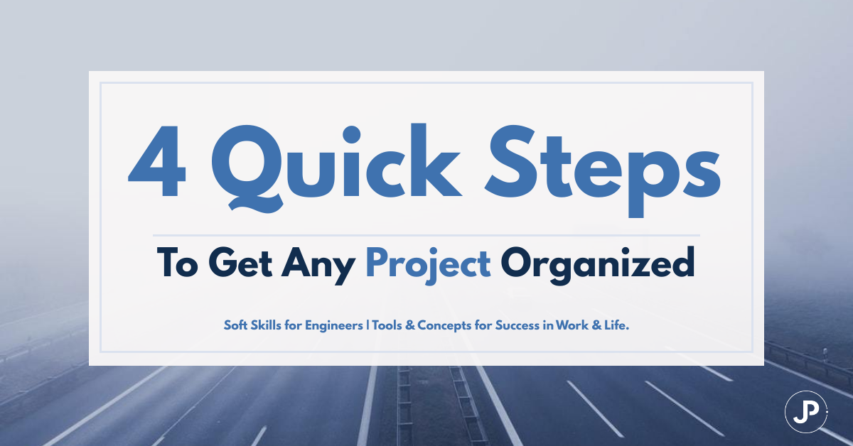 How to get any project organized in 4 steps